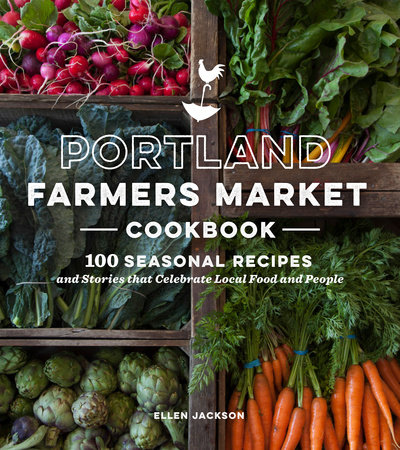 Portland Farmers Market Cookbook