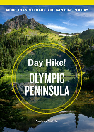 Day Hike! Olympic Peninsula, 4th Edition