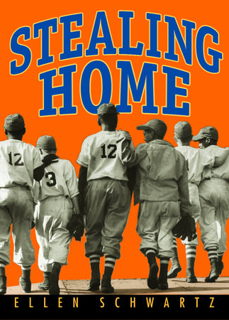 Stealing Home by Ellen Schwartz