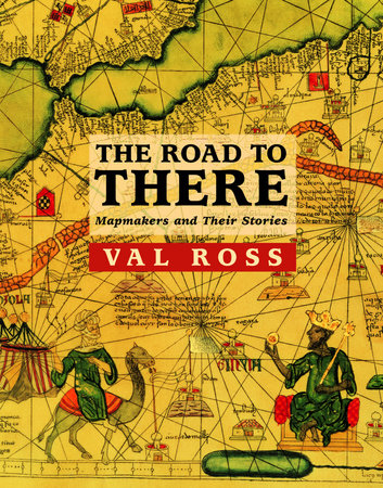 The Road to There by Val Ross