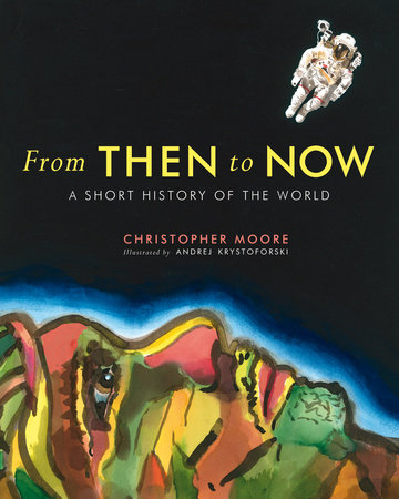 From Then to Now by Christopher Moore