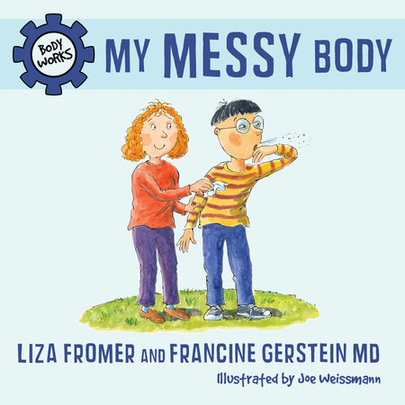 My Messy Body by Liza Fromer and Francine