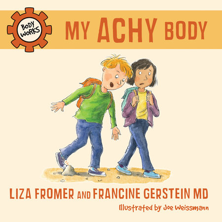 My Achy Body by Liza Fromer and Francine