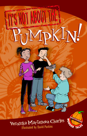 It's Not about the Pumpkin! by