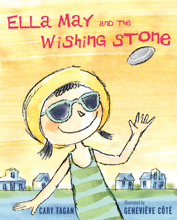 Ella May and the Wishing Stone by