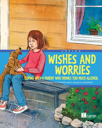Wishes and Worries by Centre For Addiction And Mental Health