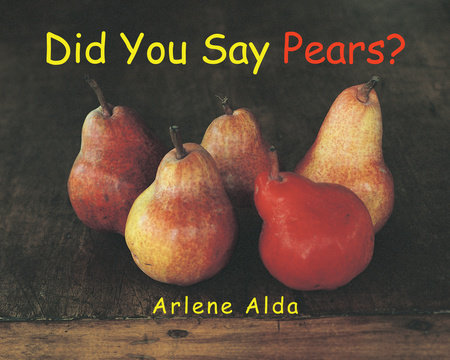 Did You Say Pears? by