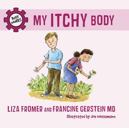 My Itchy Body by Francine and Liza Fromer