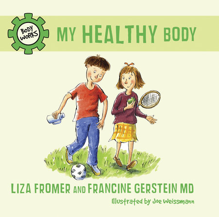 My Healthy Body by Liza Fromer and Francine