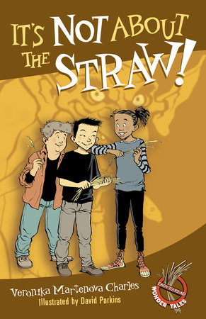 It's Not About the Straw! by