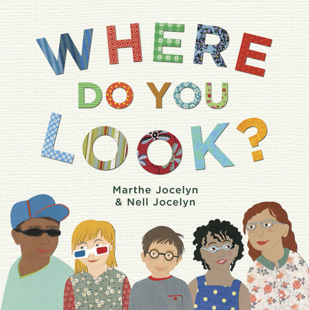 Where Do You Look? by Nell Jocelyn and Marthe Jocelyn