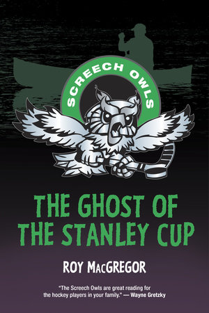 The Ghost of the Stanley Cup by Roy MacGregor