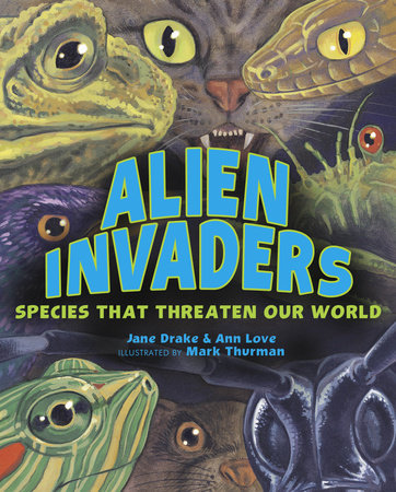 Alien Invaders by Ann Love and Jane Drake