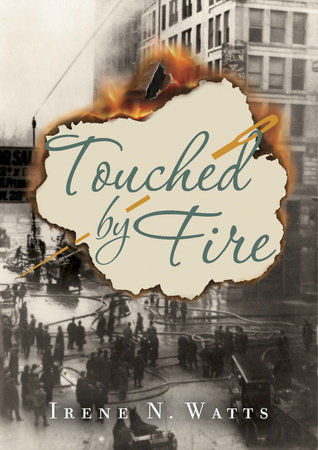 Touched by Fire by Irene N.Watts
