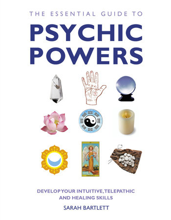 The Essential Guide to Psychic Powers by