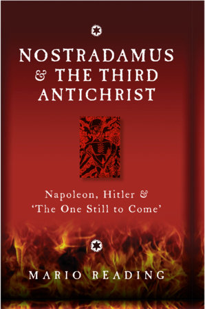 Nostradamus and the Third Antichrist by Mario Reading