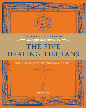The Five Healing Tibetans by Jason Gyre