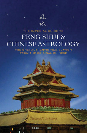 The Imperial Guide to Feng-Shui & Chinese Astrology by