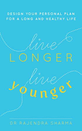 Live Longer, Live Younger by Rajendra Sharma