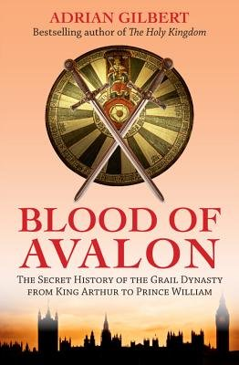 The Blood of Avalon by Adrian Gilbert