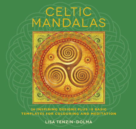Celtic Mandalas by Lisa Tenzin-Dolma