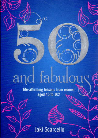 50 & Fabulous by Jaki Scarcello