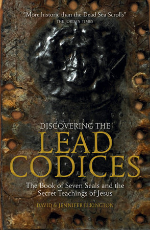 Discovering the Lead Codices by David Elkington and Jennifer Elkington
