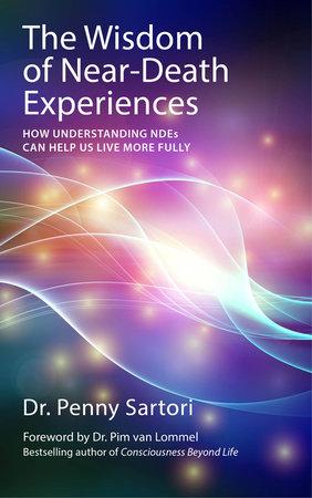 Wisdom of Near Death Experiences by