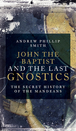 John the Baptist and the Last Gnostics