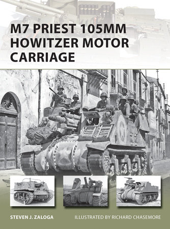 M7 Priest 105mm Howitzer Motor Carriage by Steven Zaloga