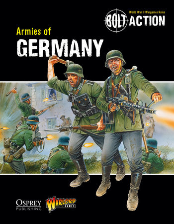 Bolt Action: Armies of  Germany by
