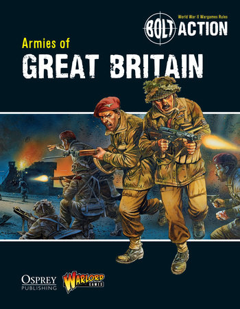Bolt Action: Armies of Great Britain by