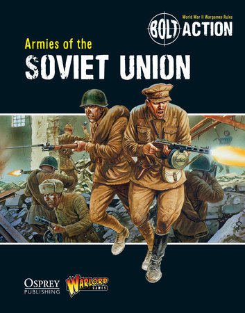 Bolt Action: Armies of the Soviet Union by
