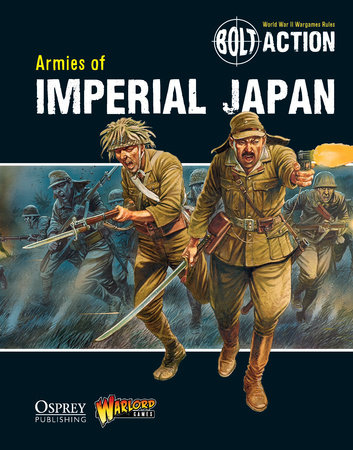 Bolt Action: Armies of Imperial Japan by