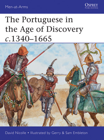 The Portuguese in the Age of Discovery 1300-1580 by David Nicolle