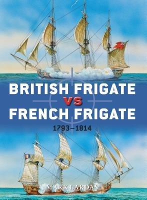 British Frigate vs French Frigate by Mark Lardas