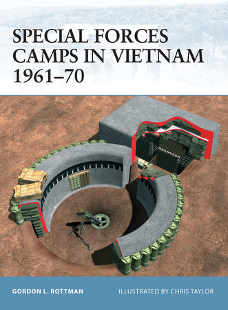 Special Forces Camps in Vietnam 1961-70 by Gordon Rottman