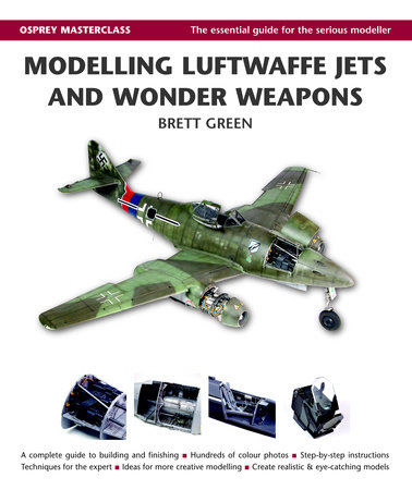 Modelling Luftwaffe, Jets and Wonder Weapons by Brett Green