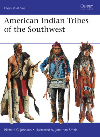 American Indian Tribes of the Southwest by Michael Johnson