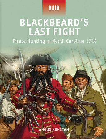 Blackbeard's Last Fight - Pirate Hunting in North Carolina 1718 by
