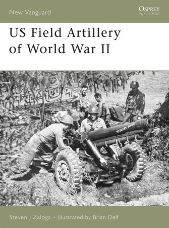 US Field Artillery of World War II by