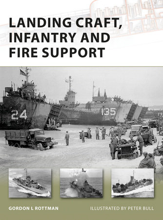 Landing Craft, Infantry and Fire Support by Gordon Rottman