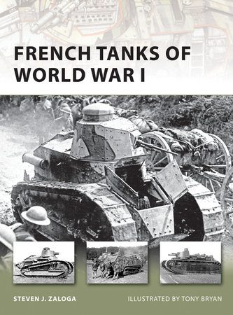 French Tanks of World War I by Steven Zaloga