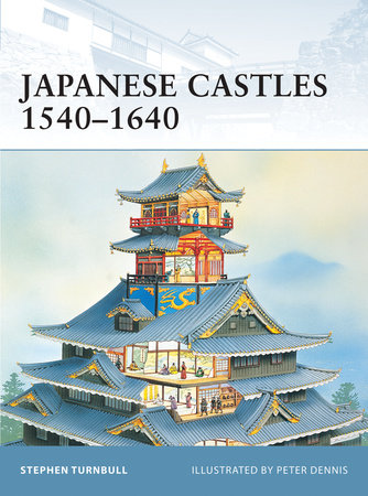 Japanese Castles 1540-1640 by