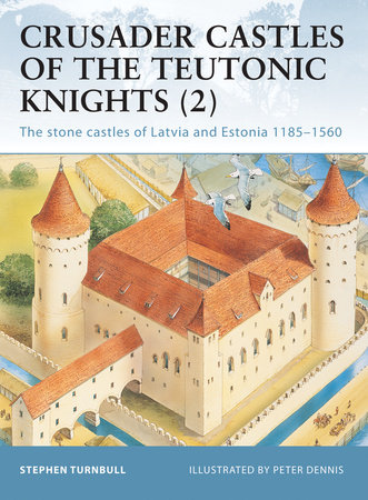 Crusader Castles of the Teutonic Knights (2) by