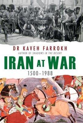 Iran at War by Kaveh Farrokh