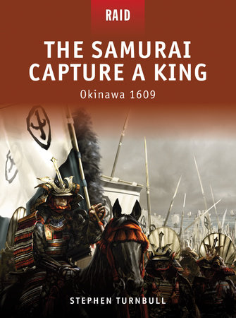 The Samurai Capture a King - Okinawa 1609 by