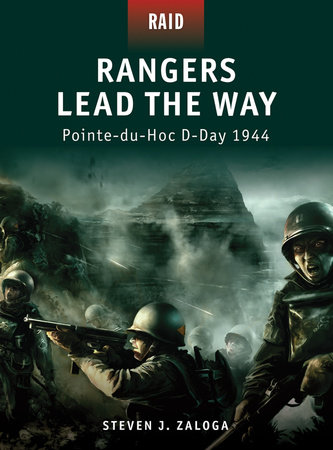 Rangers Lead the Way - Pointe-du-Hoc D-Day 1944 by