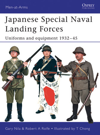 Japanese Special Naval Landing Forces by Robert A. Rolfe and Gary Nila