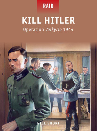 Kill Hitler - Operation Valkyrie 1944 by